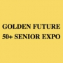 Golden Future 50+ Senior Expo